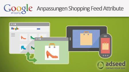 Google Shopping Feed Attribute Anpassung 2014