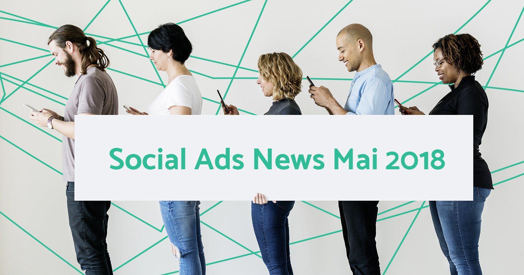 adseed - Social Ads News Mai 2018